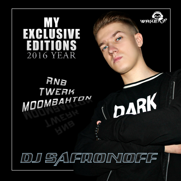 Dj Safronoff - Exclusive Editions [2016]