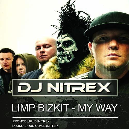 Limp Bizkit - My Way (Nitrex Remix) [2016]