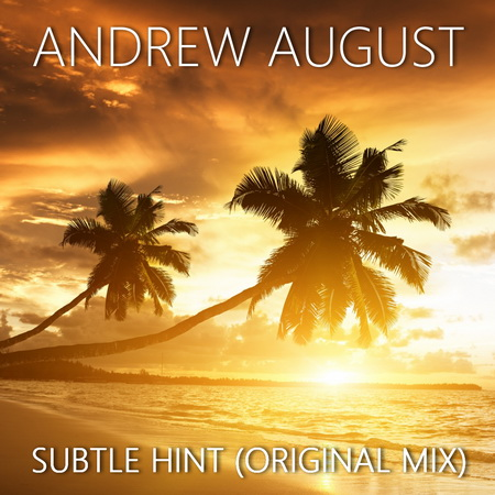 Andrew August - Subtle Hint (Original Mix) [2017]