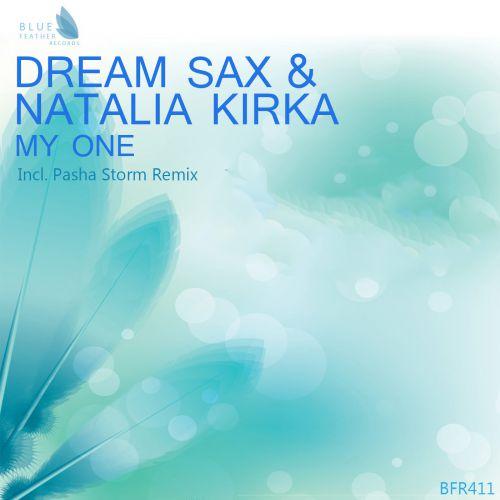 Dream Sax, Natalia Kirka - My One (Pasha Storm Remix) [2017]