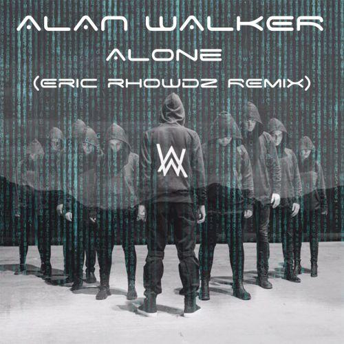 Alan Walker - Alone (Eric Rhowdz Remix) [2017]