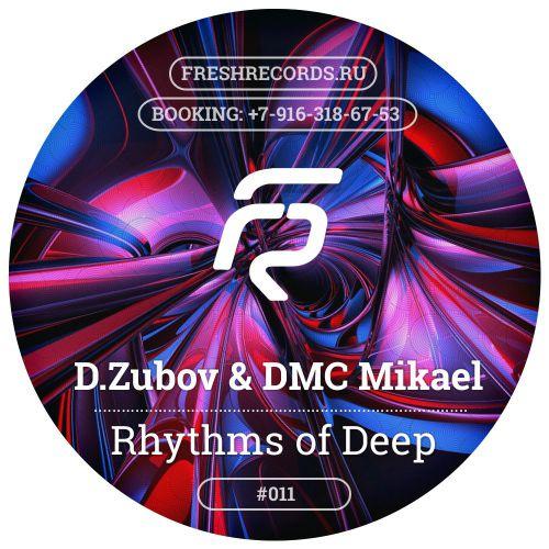 Denis Zubov & DMC Mikael – Rhythms Of Deep #11(no jingles) [2017]