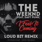 The Weeknd Feat. Daft Punk - I Feel It Coming (Loud Bit Remix) [2017]