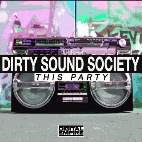 Dirty Sound Society - This Party (Original Mix) [2017]