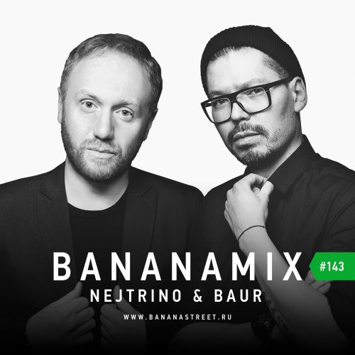 NEJTRINO & BAUR - Banana Mix #143