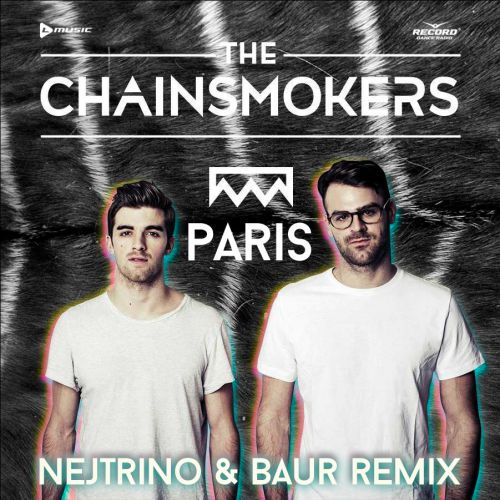 The Chainsmokers - Paris (Nejtrino & Baur Remix)