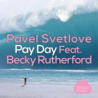 Pavel Svetlove feat. Becky Rutherford - Pay Day (Andrey Kravtsov Remix) [2017]