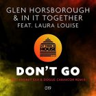 Glen Horsborough feat. Laura Louise - Don't Go (Andrey Exx & Dogus Cabakcor Remix) [2017]