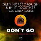 Glen Horsborough feat. Laura Louise - Don't Go (Andrey Exx & Dogus Cabakcor Remix) [2017]