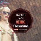 Breach - Jack (Dj Richi & Dj Volodik Remix) [2017]