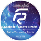 Kaskade - Empty Streets (Anton Pavlovsky Remix) [2017]