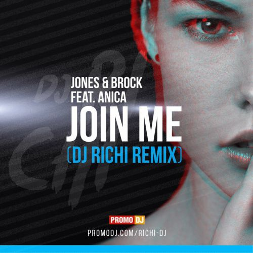 Jones & Brock Feat. Anica - Join Me (Dj Richi Remix) [2017]