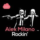 Alex Milano - Rockin (Original Mix; Misha Klein & No Hopes Remix) [2017]