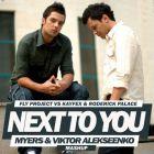 Fly Project vs. Kayfex & Roderick Palace - Next To You (Myers & Viktor Alekseenko Mash Up) [2017]