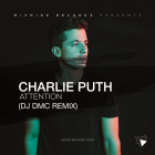 Charlie Puth - Attention (DJ Dmc Remix) [2017]