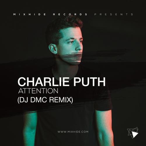 Charlie Puth - Attention (DJ Dmc Remix) [2017]