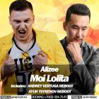 Alizee - Moi Lolita (Andrey Vertuga Reboot; Ayur Tsyrenov Reboot) [2017]