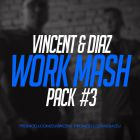Vincent & Diaz - Work Mash Pack #3 [2017]