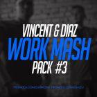 Vincent & Diaz - Work Mash Pack #3 [2017]