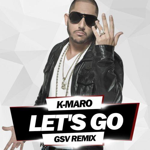 K-Maro - Let's Go (Gsv Extended Remix) (G#Tone Edit) [2017]