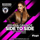 Ariana Grande - Side To Side (DJ Gonzalez Remix) [2017]