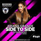 Ariana Grande - Side To Side (DJ Gonzalez Remix) [2017]