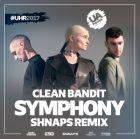 Clean Bandit - Symphony (Shnaps Remix) [2017]