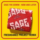 Sage The Gemini - Now & Later (Project Freshdance Remix) [2017]
