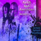 Artik & Asti & Amyntas - Номер 1 (Artem Splash Bootleg) [2017]