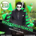Braindead feat. Tedross - Make Ya (Frost & Vladi Remix) [2017]