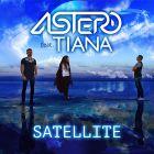 Astero feat. Tiana - Satellite [2017]
