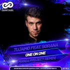 Tujamo Feat. Sorana - One On One (Mania Project Remix) [2017]