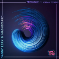 Danny Leax & Masboard feat. Jordan Powers - Trouble (Original Mix) [2017]