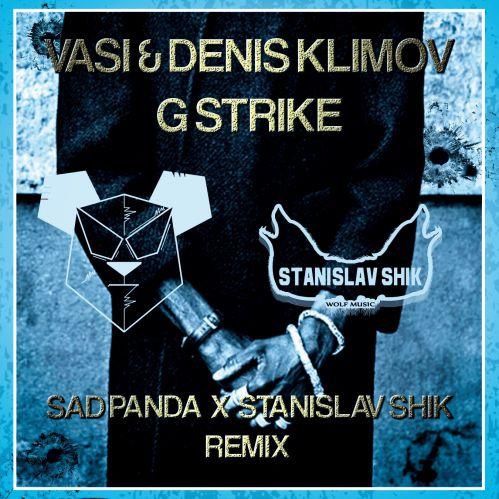 Vasi & Denis Klimov - G Strike (Sad Panda & Stanislav Shik Remix) [2017]