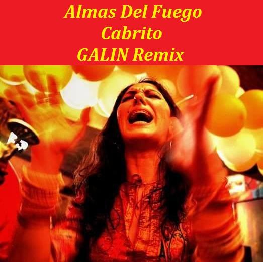 Almas Del Fuego - Cabrito (Galin Remix) [2017]
