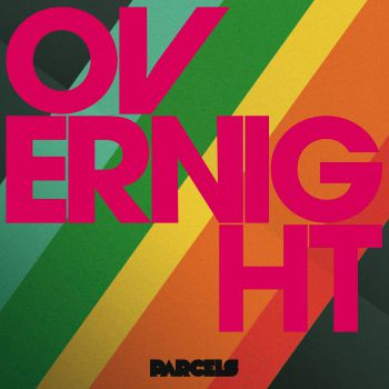 Parcels - Overnight [2017]