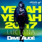 Luciana & Dave Aude - Yeah Yeah 2017 (Id Vocal Remix) [2017]