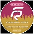 Arturro Mass – V.o.n.a. (Danny Rockin Official Remix) [2017]