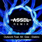 Outwork feat. Mr. Gee - Elektro (Assel Remix) [2017]