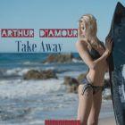 Arthur D'Amour - Take Away (Original Mix) [2017]