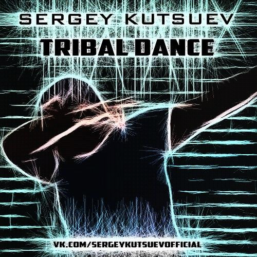 Sergey Kutsuev - Tribal Dance (Original Mix) [2017]