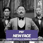 Psy - New Face (Andrey Vertuga & Dj Медведь Reboot) [2017]