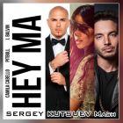 Pitbull & J Balvin feat. Camila Cabello vs. David Puentez - Hey Ma (Sergey Kutsuev Mash) [2017]