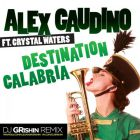 Alex Gaudino - Destination Calabria (Dj Grishin Remix) [2017]