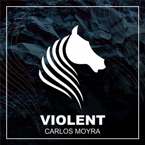 Carlos Moyra - Violent (Original Mix) [2017]