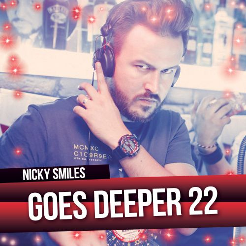 NICKY SMILES - GOES DEEPER 22