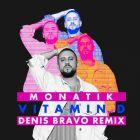 Monatik - Vitamin D (Denis Bravo Remix) [2017]