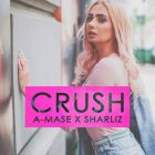 A-Mase X Sharliz - Crush (Radio; Original Mix's) [2017]