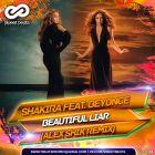 Shakira Feat. Beyonce - Beautiful Liar (Alex Shik Remix) [2017]