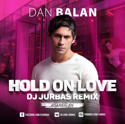 дан балан 2017 hold on love